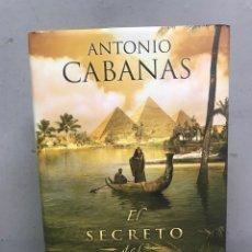 Libros de segunda mano: EL SECRETO DEL NILO POR ANTONIO CABANAS PRIMERA EDICIÓN 2012. Lote 194498197