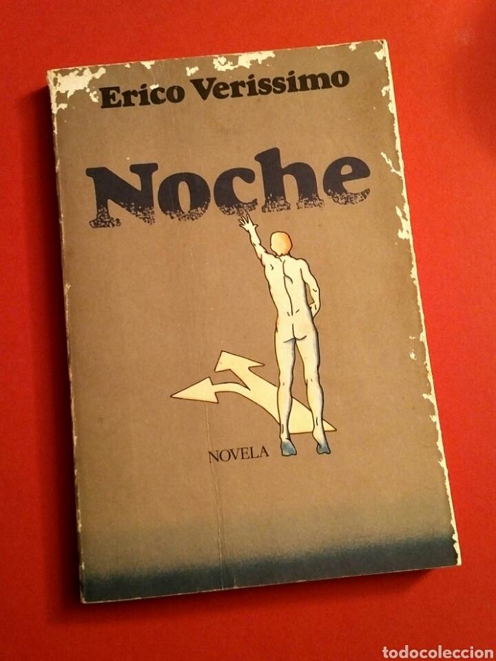 NOCHE - ERICO VERISSIMO, ED. BRUGUERA, BARCELONA, 1978 - 1A EDICIÓN (Libros de Segunda Mano (posteriores a 1936) - Literatura - Narrativa - Novela Romántica)