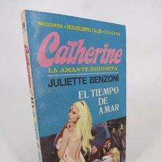 Libros de segunda mano: CLUB EVASIÓN 79. CATHERINE LA AMANTE INDÓMITA 10. EL TIEMPO DE AMAR (JULIETTE BENZONI) 1977. Lote 194605495