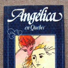 Libros de segunda mano: ANGÉLICA EN QUEBEC, DE ANNE Y SERGE GOLON. VOLUMEN 11. Lote 194649747