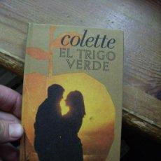 Libros de segunda mano: EL TRIGO VERDE, COLETTE. L.16184-489. Lote 194658177