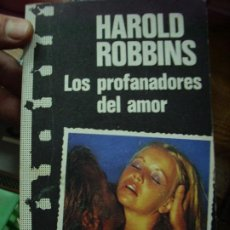 Libros de segunda mano: LOS PROFANADORES DEL AMOR, HAROLD ROBBINS. L.4364-584. Lote 194675140