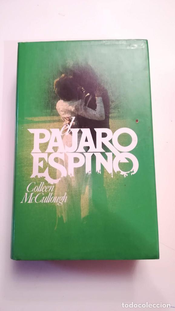 EL PAJARO ESPINO - COLLEEN MC CULLOUGH (Libros de Segunda Mano (posteriores a 1936) - Literatura - Narrativa - Novela Romántica)
