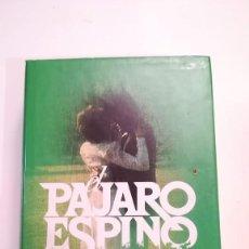 Libros de segunda mano: EL PAJARO ESPINO - COLLEEN MC CULLOUGH. Lote 194688100