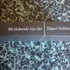 Libros de segunda mano: MI IDOLATRADO HIJO SISI MIGUEL DELIBES 1976. Lote 194770340