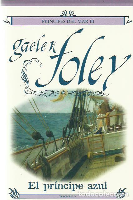 GAELEN FOLEY-EL PRÍNCIPE AZUL.TERCIOPELO.2008. (Libros de Segunda Mano (posteriores a 1936) - Literatura - Narrativa - Novela Romántica)