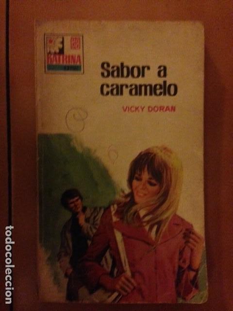 COLECCION KATRINA Nº 149 - SABOR A CARAMELO DE VICKY DORAN - BRUGUERA NOVELA ROMANTICA (Libros de Segunda Mano (posteriores a 1936) - Literatura - Narrativa - Novela Romántica)
