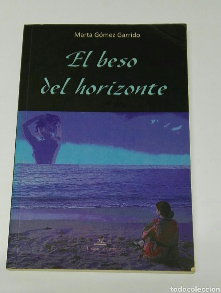 EL BESO DEL HORIZONTE (Libros de Segunda Mano (posteriores a 1936) - Literatura - Narrativa - Novela Romántica)