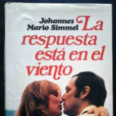 Libros de segunda mano: LA RESPUESTA ESTÁ EN EL VIENTO (JOHANNES MARIO SIMMEL) 1975. Lote 195136086
