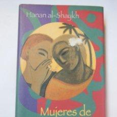 Libros de segunda mano: MUJERES DE ARENA Y MIRRA. AL- SHAYKH HANAN. 1999. Lote 195167043