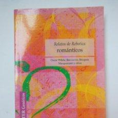 Libros de segunda mano: RELATOS DE REBOTICA ROMÁNTICOS. BOCCACCIO, MAUPASSANT, WILDE, BÉCQUER, DAUDET, YÁÑEZ, ALARCÓN, SCOTT. Lote 195169381
