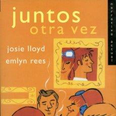 Libros de segunda mano: JOSIE LLOYD Y EMLYN REES. JUNTOS OTRA VEZ. ED. EMECÉ EDITORES ESPAÑA. BARCELONA. 2000. PP. 315. Lote 195198418