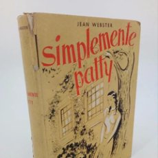 Libros de segunda mano: SIMPLEMENTE PATTY (JEAN WEBSTER / RAÚL VALENCIA) LÓPEZ NEGRÍ, 1952. DIFÍCIL. Lote 195215572