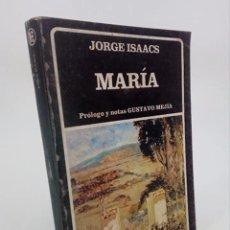 Libros de segunda mano: MARÍA. PROLOGO Y NOTAS GUSTAVO MEJÍA (JORGE ISAACS) HYSPAMÉRICA, 1986. OFRT. Lote 195215747