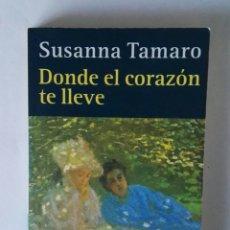 Libros de segunda mano: DONDE EL CORAZÓN TE LLEVE. Lote 195342078