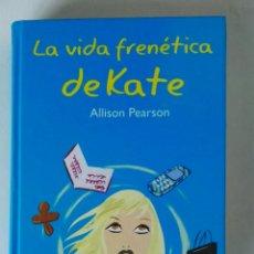 Libros de segunda mano: LA VIDA FRENÉTICA DE KATE. Lote 195343458