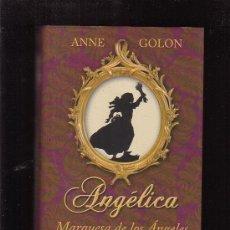 Libros de segunda mano: ANGÉLICA. MARQUESA DE LOS ÁNGELES. ANNE GOLON . Lote 195369576