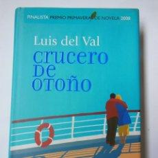 Libros de segunda mano: CRUCERO DE OTOÑO. DEL VAL LUIS. 2008. Lote 195444358
