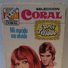 Libros de segunda mano: 29404 - NOVELA ROMANTICA - CORIN TELLADO - COL CORAL - MI MARIDO ME OLVIDO - Nº 343. Lote 195447188