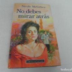 Libros de segunda mano: NO DEBES MIRAR ATRÁS (NICOLE MCGEHEE) CIRCULO DE LECTORES - 1995. Lote 195449920