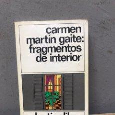 Libros de segunda mano: FRAGMENTOS DEL INTERIOR POR CARMEN MARTIN GAITE. Lote 195457330