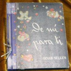 Libros de segunda mano: DE MÍ PARA TÍ, DINAH NELKEN,1945,EDICIÓN LIMITADA,IRANZO. Lote 195497941