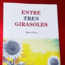 Libros de segunda mano: LIBRO-ENTRE TRES GIRASOLES-MARÍA BAES-2017-VER FOTOS. Lote 195512902