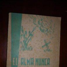 Libros de segunda mano: EL ALMA NUNCA MUERE ALFONSO MORENO PERNIAS 1961 ALMERIA DEDICADO POR EL AUTOR . Lote 196219977