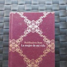 Libros de segunda mano: LA MUJER DE MI VIDA BUDDHADEVA BOSE. Lote 196758245