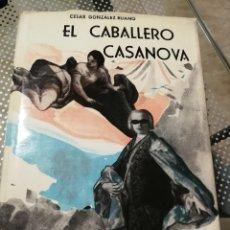 Libros de segunda mano: EL CABALLERO CASANOVA. UNA VIDA AMOROSA DEL SETECIENTOS (GONZÁLEZ-RUANO, CÉSAR). Lote 197328626