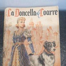Libros de segunda mano: LA DONCELLA DE LOARRE, DE RAFAEL PÉREZ Y PÉREZ. 1ª EDICIÓN, ABRIL DE 1942. EDITORIAL JUVENTUD. Lote 198346672