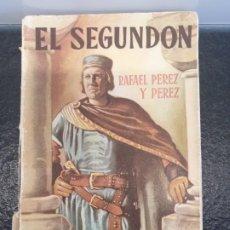 Libros de segunda mano: EL SEGUNDÓN, DE RAFAEL PÉREZ Y PÉREZ. 1ª EDICIÓN, ABRIL DE 1953. EDITORIAL JUVENTUD. Lote 198347820
