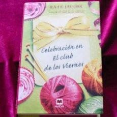Livres d'occasion: CELEBRACIÓN EN EL CLUB DE LOS VIERNES, KATE JACOBS,MAEVA 2011. Lote 198418330