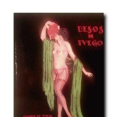Libros de segunda mano: LA NOVELA PASIONAL Nº 28: BESOS DE FUEGO. CONDE DE TIRO. Lote 199516043