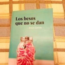 Libros de segunda mano: LOS BESOS QUE NO SE DAN. JESÚS GARZÁS.. Lote 199582453