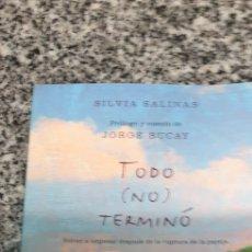 Libros de segunda mano: TODO ( NO ) TERMINO . SILVIA SALINAS. VOLVER A EMPEZAR DESPUÉS DE UNA RUPTURA DE LA PAREJA. Lote 200182375
