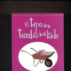 Libros de segunda mano: EL TIPO DE LA TUMBA DE AL LADO, KATARINA MAZETTI. Lote 200337921