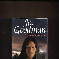 Libros de segunda mano: ETERNAMENTE MÍO, JO GOODMAN. Lote 200338303