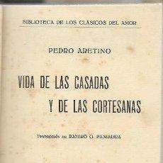 Libros de segunda mano: PEDRO ARETINO VIDA DE LAS CASADAS Y DE LAS CORTESANAS VALENCIA PROMETEO. Lote 200361378