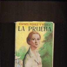 Libros de segunda mano: LA PRUEBA, RAFAEL PÉREZ Y PÉREZ. PRIMERA EDICIÓN 1956. Lote 200748982