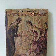 Libros de segunda mano: LEON TOLSTOI. LA NOVELA DEL MATRIMONIO. TRADUCCIÓN DE J. FARRAN Y MAYORAL. VER FOTOGRAFÍAS ADJUNTAS.. Lote 200784012