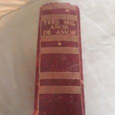Libros de segunda mano: TRES MIL AÑOS DE AMOR . TOMO I . EDITOR JOSE JANES .. Lote 202446337