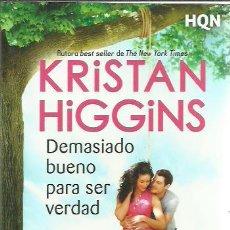 Libros de segunda mano: KRISTAN HIGGING-DEMASIADO BUENO PARA SER VERDAD.HARPER COLLINS IBÉRICA.2018.. Lote 202863075