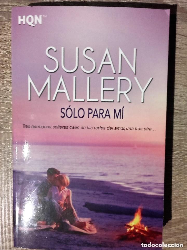 SOLO PARA MÍ ** SUSAN MALLERY (Libros de Segunda Mano (posteriores a 1936) - Literatura - Narrativa - Novela Romántica)