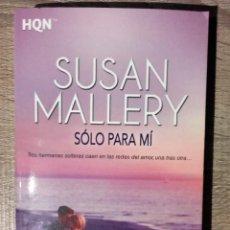Libros de segunda mano: SOLO PARA MÍ ** SUSAN MALLERY. Lote 204736946