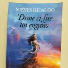 Libros de segunda mano: DIME SI FUE UN ENGAÑO. NIEVES HIDALGO. ED. ESENCIA. Lote 205579267
