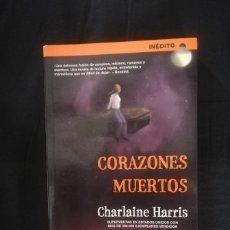 Libros de segunda mano: CORAZONES MUERTOS - CHARLAINE HARRIS. Lote 206180286