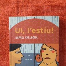 Libros de segunda mano: RAFAEL VALLBONA - UI, L'ESTIU ¡. Lote 206279130