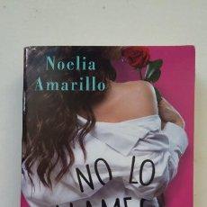 Libros de segunda mano: NO LO LLAMES PASION. NOELIA AMARILLO. BOOKET. TDK127. Lote 206977222