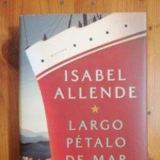 Libros de segunda mano: ISABEL ALLENDE - LARGO PÉTALO DE MAR - PLAZA & JANÉS. Lote 207006956